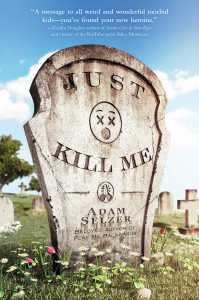 book cover of Just Kill Me by Adam Selzer published by Simon Schuster BFYR | recommended on BooksYALove.com