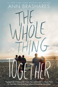 book cover of The Whole Thing Together by Ann Brashares published by Delacorte  | recommended on BooksYALove.com
