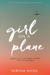 book cover of Girl on a Plane by Miriam Moss Published by Houghton Mifflin Harcourt  | recommended on BooksYALove.com