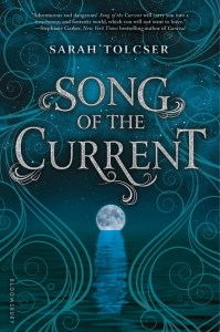 book cover of Song of the Current by Sarah Tolcser, published by Bloomsbury | recommended on BooksYALove.com