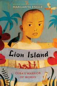 book cover of Lion Island, by Margarita Engle, published by Atheneum BFYR   recommended on BooksYALove.com