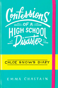 cover of Confessions of a High School Disaster by Emma Chastain, published by Simon Pulse | recommended on BooksYALove.com