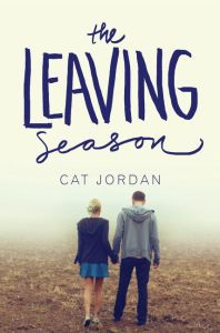 book cover of The Leaving Season by Cat Jordan, published by Harper Teen | recommended on BooksYALove.com