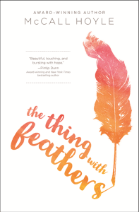 book cover of The Thing With Feathers by McCall Hoyle, published by Blink | recommended on BooksYALove.com