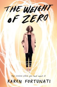 book hardcover of Weight of Zero by Karen Fortunati, published by Delacorte Press | recommended on BooksYALove.com