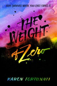paperback cover of Weight of Zero by Karen Fortunati, published by Delacorte Press | recommended on BooksYALove.com