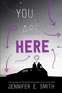 book cover of You Are Here by Jennifer E. Smith, published by Simon & Schuster | recommended on BooksYALove.com