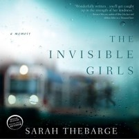 CD of The Invisible Girls, by Sarah Thebarge | Read by Kirsten Potter Published by Oasis Audio, LLC. | recommended on BooksYALove.com