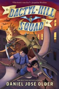 book cover of Dactyl Hill Squad by Daniel Jose Older, published by Arthur A. Levine Books | recommended on BooksYALove.com