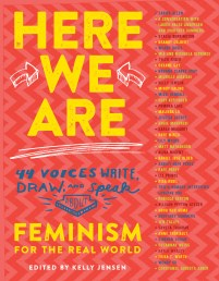 book cover of  Here We Are...Feminism for the Real World, edited by Kelly Jensen. Published by Algonquin Books for Young Readers | recommended on BooksYALove.com