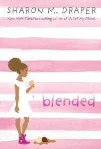 book cover of Blended, by Sharon M. Draper. Published by Atheneum BFYR| recommended on BooksYALove.com