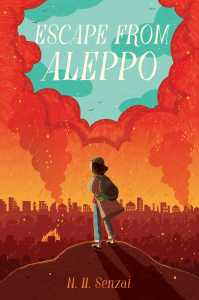book cover of Escape from Aleppo, by N.H. Senzai. Published by Simon Schuster BFYR   recommended on BooksYALove.com