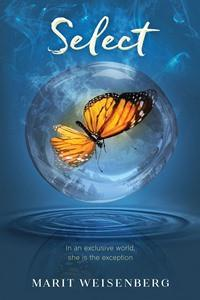 book cover of Select, by Marit Weisenberg, published by Charlesbridge Teen| recommended on BooksYALove.com