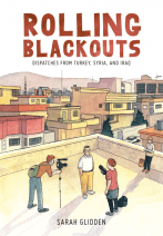 book cover of Rolling Blackouts, by Sarah Glidden. Published by Drawn & Quarterly | recommended on BooksYALove.com
