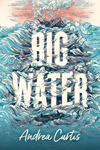 book cover of Big Water, by Andrea Curtis, published by Orca Books | recommended on BooksYALove.com