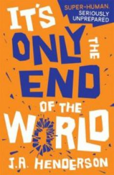 book cover of It's Only the End of the World, by J. A. Henderson. Published by Kelpies Edge | recommended on BooksYALove.com