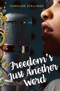 book cover of Freedom's Just Another Word, by Caroline Stellings. Published by Second Story Press | recommended on BooksYALove.com