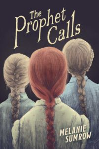book cover of The Prophet Calls, by Melanie Sumrow. Published by Yellow Jacket/Bonnier | recommended on BooksYALove.com