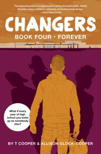 book cover of Changers: Book 4-Forever, by T Cooper & Allison Glock-Cooper. Published by Black Sheep/Akashic Books | recommended on BooksYALove.com