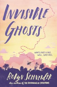 book cover of Invisible Ghosts, by Robyn Schneider. Published by Katherine Tegen Books /Harper Collins | recommended on BooksYALove.com