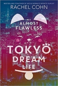 book cover of My Almost Flawless Tokyo Dream Life, by Rachel Cohn. Published by Disney/Hyperion | recommended on BooksYALove.com