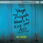 CD cover of Yaqui Delgado Wants to Kick Your Ass,  by Meg Medina | Read by Roxanne Hernandez Published by Candlewick on Brilliance Audio | recommended on BooksYALove.com