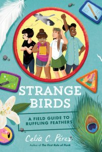 book cover of Strange Birds, by Celia C. Perez. Published by Kokila Books PRH. | recommended on BooksYALove.com