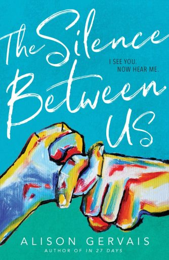book cover of The Silence Between Us, by Alison Gervais. Published by Blink YA | recommended on BooksYALove.com
