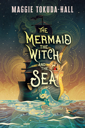 book cover of The Mermaid, the Witch and the Sea, by Maggie Tokuda-Hall. Published by Candlewick Press | recommended on BooksYALove.com