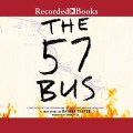 CD cover of The 57 Bus, by Dashka Slater, Read by Robin Miles. Published by Recorded Books | recommended on BooksYALove.com