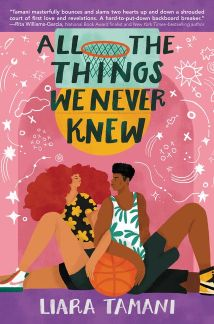 book cover of All the Things We Never Knew, by Liara Tamani. Published by Greenwillow Books | recommended on BooksYALove.com