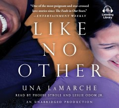 Like No Other, by Una LaMarche. Read by Phoebe Strole, Leslie Odom, Jr. Published by Listening Library | recommended on BooksYALove.com