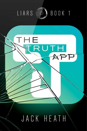 book cover of The Truth App, by Jack Heath. Published by Simon Schuster BFYR | recommended on BooksYALove.com