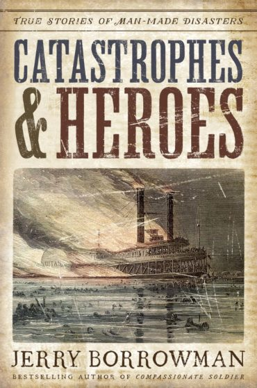 book cover of Catastrophes & Heroes, by Jerry Borrowman. Published by Shadow Mountain | recommended on BooksYALove.com