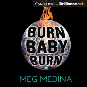 CD cover of Burn, Baby, Burn, by Meg Medina. Read by Marisol Ramirez. Published by Candlewick on Brilliance Audio | recommended on BooksYALove.com