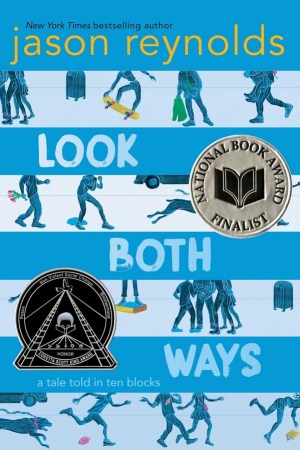 book cover of Look Both Ways, by Jason Reynolds. Published by Atheneum Books for Young Readers | recommended on BooksYALove.com
