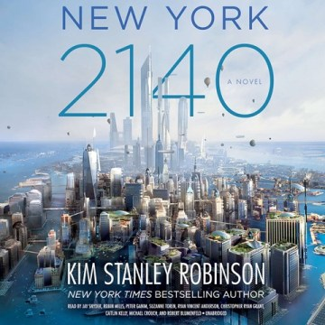 CD cover of New York 2140,  by Kim Stanley Robinson | Read by Suzanne Toren, Robin Miles, Peter Ganim, Jay Snyder, Caitlin Kelly, Michael Crouch, Ryan Vincent Anderson, Christopher Ryan Grant, Robert Blumenfeld, Published by Hachette Audio | recommended on BooksYALove.com
