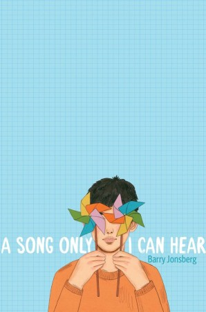 book cover of A Song Only I Can Hear, by Barry Jonsberg. Published by Simon & Schuster Books for Young Readers | recommended on BooksYALove.com