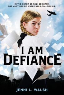 book cover of I Am Defiance: a novel of World War II, by Jenni L. Walsh. Published by Scholastic Press | BooksYALove.com