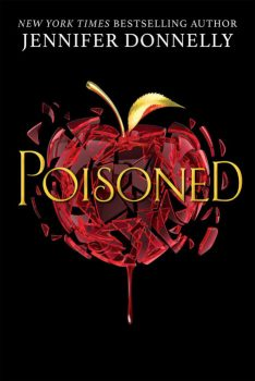 book cover of Poisoned, by Jennifer Donnelly. Published by Scholastic | recommended on BooksYALove.com