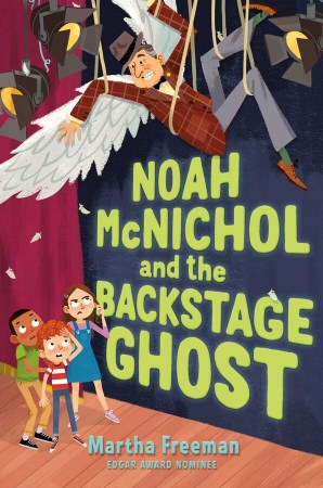 Book cover of Noah McNichol and the Backstage Ghost, by Martha Freeman. Published by Simon Schuster BFYR | recommended on BooksYALove.com
