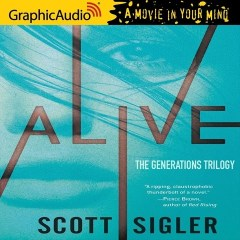 CD cover of audiobook Alive: Generations Trilogy, book 1, by Scott Sigler, Read by Colleen Delaney and a Full Cast. Published by GraphicAudio | recommended on BooksYALove.com