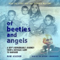 CD cover of audiobook Of Beetles and Angels:  A Boy's Remarkable Journey from a Refugee Camp to Harvard, by Mawi Asgedom | Read by Mawi Asgedom Published by Hachette Audio | recommended on BooksYALove.com
