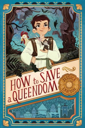book cover of How to Save a Queendom, by Jessica Lawson. Published by Simon Schuster BFYR | recommended on BooksYALove.com