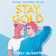 CD cover of audiobook Stay Gold, by Tobly McSmith. Read by Theo Germaine, Phoebe Strole Published by Harper Audio | recommended on BooksYALove.com