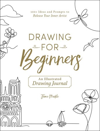 book cover of Drawing for Beginners: 100+ Ideas and Prompts to Release Your Inner Artist, by Jamie Markle. Published by Adams Media | recommended on BooksYALove.com