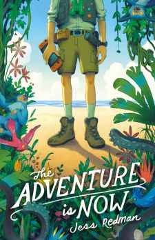 book cover of The Adventure is Now, by Jess Redman. Published by Farrar Strauss Giroux BFYR | recommended on BooksYALove.com