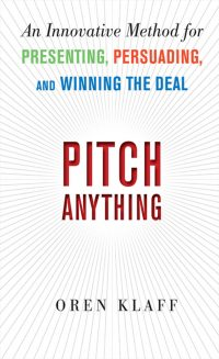 Insider Secrets on Presenting, Persuading, and Winning the Deal