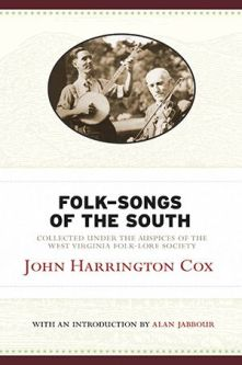 John Harrington Cox's Folk Songs of the South, from WVU Press.