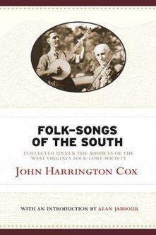 John Harrington Cox's Folk Songs of the South, from WVU Press.